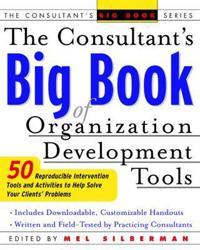 The Consultant's Big Book of Organization Development Tools