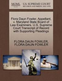Flora Daun Fowler, Appellant, V. Maryland State Board of Law Examiners. U.S. Supreme Court Transcript of Record with Supporting Pleadings