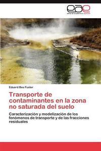 Transporte de Contaminantes En La Zona No Saturada del Suelo