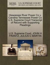 Hiawassee River Power Co V. Carolina Tennessee Power Co U.S. Supreme Court Transcript of Record with Supporting Pleadings