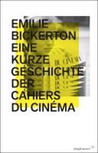 Eine kurze Geschichte der Cahiers du Cinéma