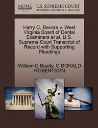 Harry C. DeVore V. West Virginia Board of Dental Examiners et al. U.S. Supreme Court Transcript of Record with Supporting Pleadings