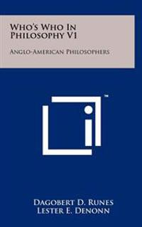Who's Who in Philosophy V1: Anglo-American Philosophers