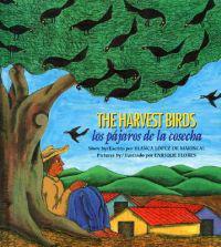 The Harvest Birds / Los pajaros de la cosecha