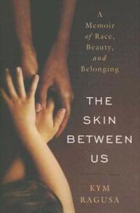 Skin Between Us
