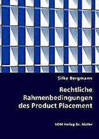 Rechtliche Rahmenbedingungen des Product Placement