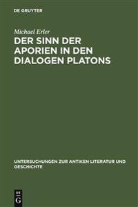 Der Sinn Der Aporien in Den Dialogen Platons