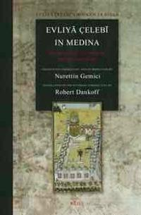 Evliy Celeb in Medina: The Relevant Sections of the Sey Hatn Me