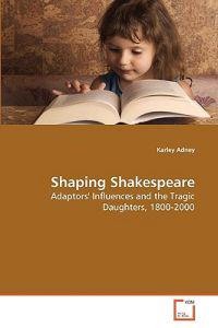 Shaping Shakespeare
