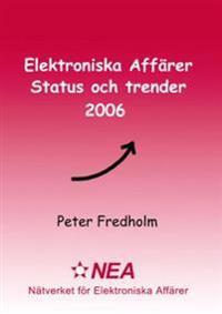 Elektroniska affärer : status och trender. 2006