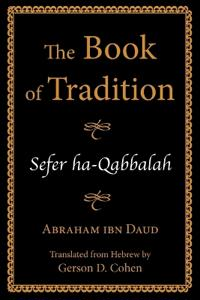 The Book of Tradition/ Sefer Ha-Qabbalah