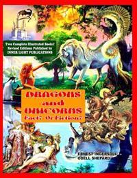 Dragons and Unicorns: Fact? Fiction?