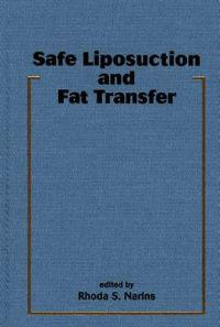 Safe Liposuction and Fat Transfer