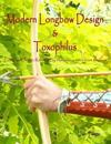 Modern Longbow Design & Toxophilus Longbow Design Refined by Ascham