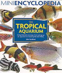Mini encyclopedia of the tropical aquarium