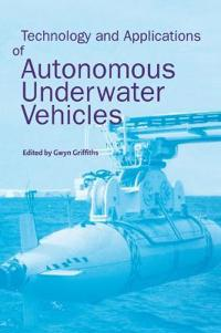 Technology and Applications of Autonomous Underwater Vehicles