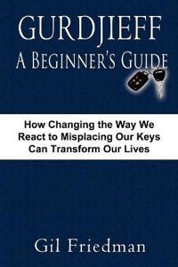 Gurdjieff, A Beginer's Guide
