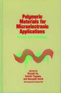 Polymeric Materials for Microelectronic Applications