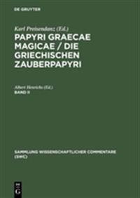 Papyri Graecae Magicae. Die Griechischen Zauberpapyri