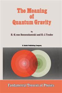 The Meaning of Quantum Gravity