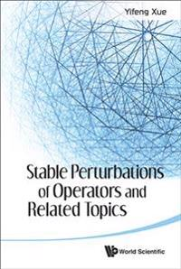 Stable Pertubations of Operators and Related Topics
