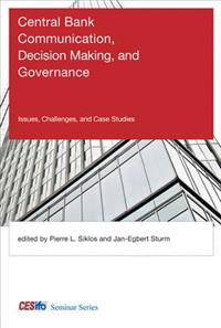 Central Bank Communication, Decision Making, and Governance