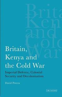 Britain, Kenya and the Cold War