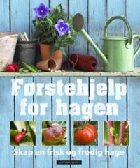Førstehjelp for hagen; skap en frisk og frodig hage - Jo Whittingham pdf epub