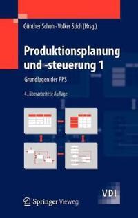 Produktionsplanung Und -Steuerung 1: Grundlagen Der Pps
