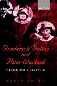 Frederick Delius and Peter Warlock