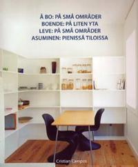 Å bo = Boende : på liten yta = Leve : på små områder = Asuminen : Pienissä tiloissa