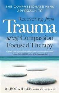 Compassionate Mind Approach to Recovering from Trauma