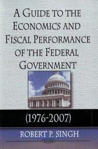 Guide to the Economics & Fiscal Performance of the Federal Government