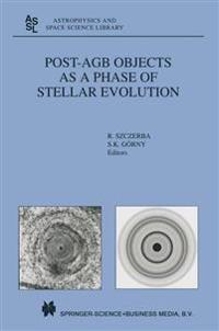 Post-a. G. B. Objects As a Phase of Stellar Evolution