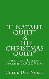 """Il Natalie Quilt"" & ""The Christmas Quilt"" Bilingual Italian-English: Bilingual Italian-English Large Print"