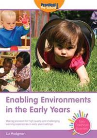 Enabling environments in the early years - making provision for high qualit