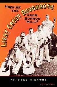 We're the Light Crust Doughboys from Burrus Mill