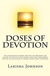 Doses of Devotion: A Little Encouragement for You My Brother, My Sister!