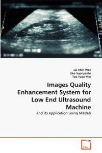 Images Quality Enhancement System for Low End Ultrasound Machine