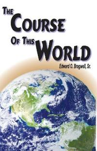 The Course of This World