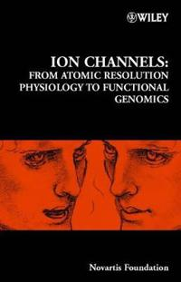 Ion Channels: From Atomic Resolution Physiology to Functional Genomics