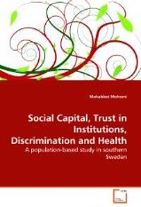 Social Capital, Trust in Institutions, Discrimination and Health