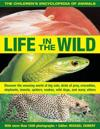 The Children's Encyclopedia of Animals: Life in the Wild: Discover the Amazing World of Big Cats, Birds of Prey, Crocodiles, Elephants, Insects, Spide
