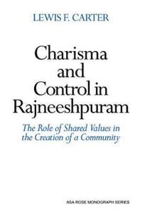 Charisma and Control in Rajneeshpuram