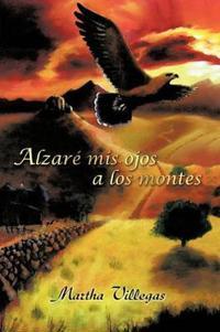 Alzare Mis Ojos a Los Montes / I will lift my eyes unto the hills