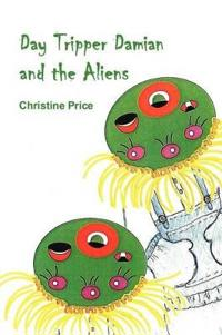 Day Tripper Damian and the Aliens