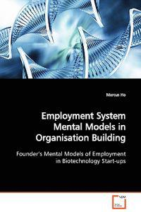 Employment System Mental Models in Organisation Building