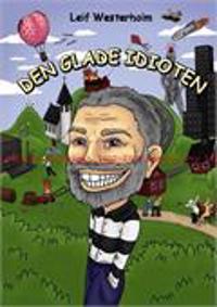 Den glade idioten - Leif Westerholm   Laserbodysculptingpittsburgh.com