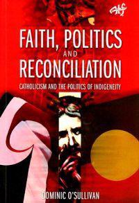 Faith, Politics and Reconciliation