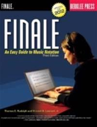Finale: An Easy Guide to Music Notation - Third Edition